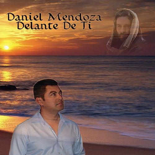 Play & Download Delante De Ti by Daniel Mendoza | Napster