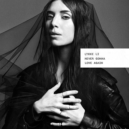 Play & Download Never Gonna Love Again by Lykke Li | Napster