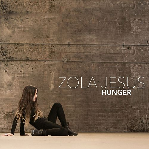 Play & Download Hunger by Zola Jesus | Napster