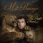 Play & Download Big Dumb Animal by Matt Braunger | Napster