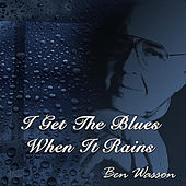 Play & Download I Get the Blues When It Rains by Ben Wasson | Napster