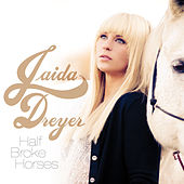 Half Broke Horses by Jaida Dreyer