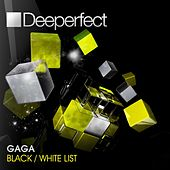 Play & Download Black / White List by Gaga | Napster