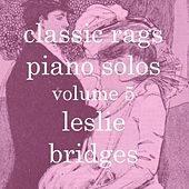 Play & Download Classic Rags Piano Solos, Vol. 5 by Leslie Bridges | Napster