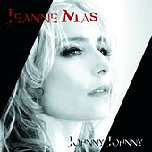 Play & Download Johnny johnny by Jeanne Mas | Napster