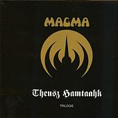 Play & Download Trilogie  au trianon / theusz hamtaahk by Magma | Napster