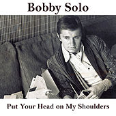 Play & Download Put Your Head on My Shoulders by Bobby Solo | Napster