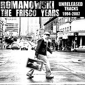 Play & Download Frisco Years 94-07 by Romanowski | Napster