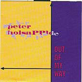 Play & Download Out Of My Way by Peter Holsapple | Napster
