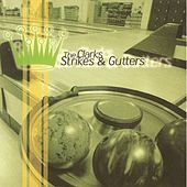 Play & Download Strikes And Gutters by The Clarks | Napster