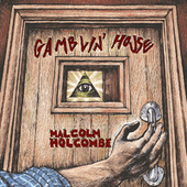 Play & Download Gamblin' House by Malcolm Holcombe | Napster