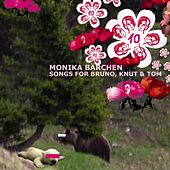 Play & Download Monika Bärchen: Songs for Bruno, Knut & Tom by Various Artists | Napster