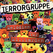 Play & Download Melodien Für Milliarden by Terrorgruppe | Napster