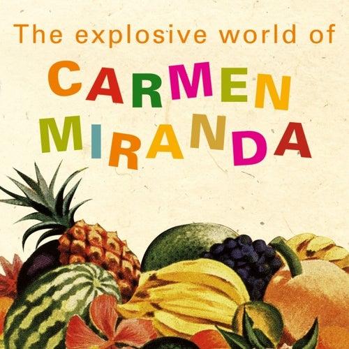 Play & Download The Explosive World Of Carmen Miranda by Carmen Miranda | Napster