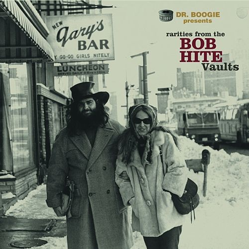 Play & Download Rarities From The Bob Hite Vaults by Various Artists | Napster