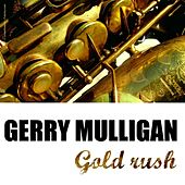Play & Download Gold Rush by Gerry Mulligan | Napster