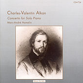 Charles-Valentin Alkan: Concerto for Solo Piano (Concerto pour Piano Seul) by Marc-André Hamelin