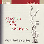 Pérotin and the Ars Antiqua by The Hilliard Ensemble