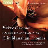 Play & Download Fedel e Costante - Handel Italian Cantatas by Elin Manahan Thomas | Napster