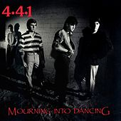 Play & Download Mourning Into Dancing by 4-4-1 | Napster