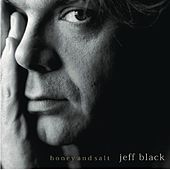 Play & Download Honey And Salt by Jeff Black | Napster