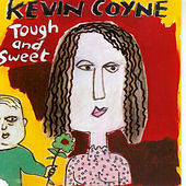 Play & Download Tough And Sweet by Kevin Coyne | Napster