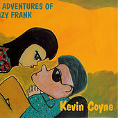 Play & Download The Adventures Of Crazy Frank by Kevin Coyne | Napster