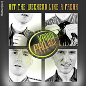 Play & Download Hit The Weekend Like A Freak ( Remix EP ) by The Vanity Project | Napster