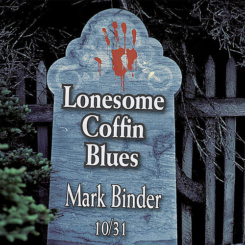 The Lonesome Coffin Blues (Acapella) by Mark Binder