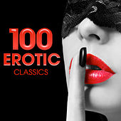 100 Erotic Classics von Various Artists