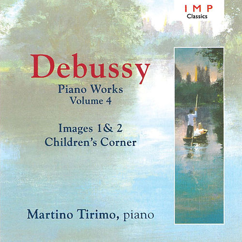 Play & Download Debussy: Piano Works, Vol. 4 by Martino Tirimo | Napster