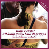 Play & Download 30 Hully-gully, balli di gruppo con le più famose orchestre by Various Artists | Napster