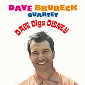 Dave Brubeck Quartet: Dave Digs Disney (feat. Paul Desmond) [Bonus Track Version] by Dave Brubeck