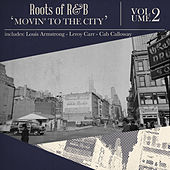 Play & Download Roots of R & B, Vol. 2 - Movin' to the City by Various Artists | Napster