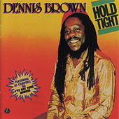 Hold Tight by Dennis Brown