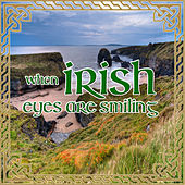Play & Download When Irish Eyes Are Smiling by Various Artists | Napster