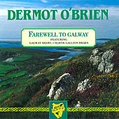 Play & Download Farewell to Galway by Dermot O'Brien | Napster