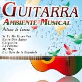 Play & Download Guitarra Instrumental Española. Ambiente Musical by Antonio De Lucena | Napster
