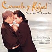 Noche Bohemia by Carmela Y Rafael