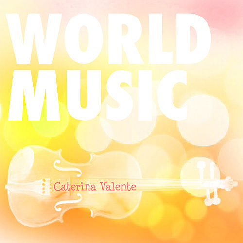 Play & Download World Music Vol. 7 by Caterina Valente | Napster