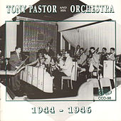 Play & Download Tony Pastor and His Orchestra 1944-1946 by Tony Pastor | Napster