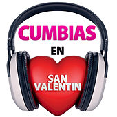 Play & Download Cumbias en San Valentin by Various Artists | Napster