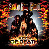 Play & Download Kiss of Death by Pretty Boy Floyd | Napster