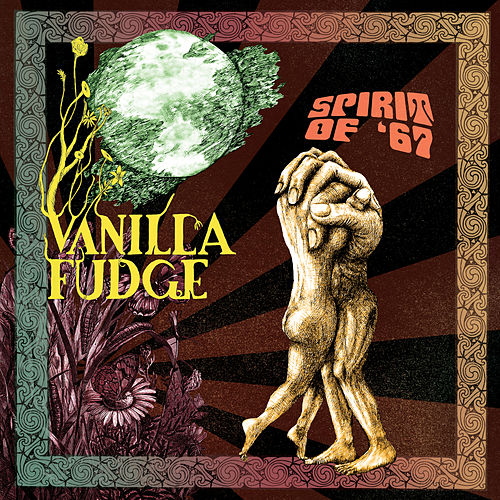 Play & Download Spirit Of '67 by Vanilla Fudge | Napster