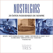 Nostalgias, Vol. 3 - 20 Éxitos Inolvidables de Siempre by Various Artists