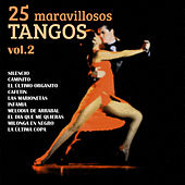 Play & Download 25 Maravillosos Tangos, Vol. 2 by Various Artists | Napster