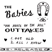 Play & Download Our House on the Hill Outtakes by The Babies | Napster