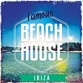 Famous Beach House - Ibiza, Vol. 1 (Best of Pure White Isle Deep & Chilled House Music) by Various Artists