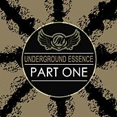 Play & Download Underground Essence (Part One) by Various Artists | Napster