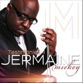 Play & Download Testimonies II by Jermaine Mickey | Napster